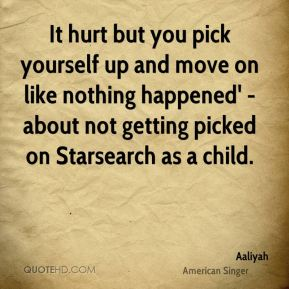 Aaliyah - It hurt but you pick yourself up and move on like nothing happened' - about not getting picked on Starsearch as a child.