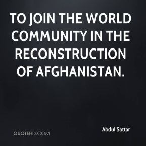 to join the world community in the reconstruction of Afghanistan.