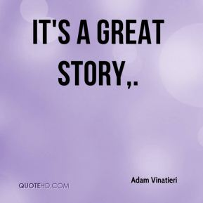 It's a great story.