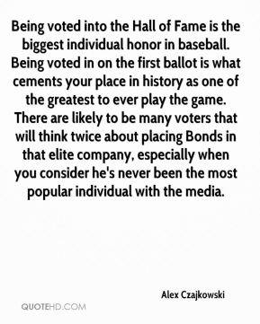 Alex Czajkowski - Being voted into the Hall of Fame is the biggest individual honor in baseball. Being voted in on the first ballot is what cements your place in history as one of the greatest to ever play the game. There are likely to be many voters that will think twice about placing Bonds in that elite company, especially when you consider he's never been the most popular individual with the media.