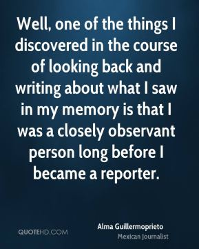 Well, one of the things I discovered in the course of looking back and writing about what I saw in my memory is that I was a closely observant person long before I became a reporter.
