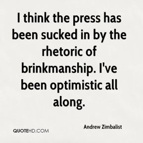 Andrew Zimbalist - I think the press has been sucked in by the rhetoric of brinkmanship. I've been optimistic all along.