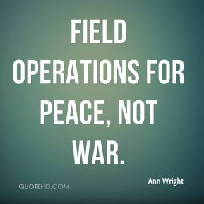 Field Operations for Peace, Not War.