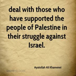 deal with those who have supported the people of Palestine in their struggle against Israel.