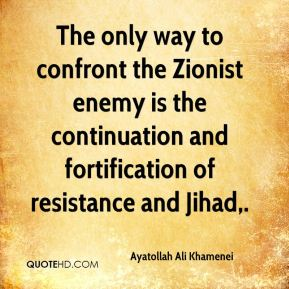 The only way to confront the Zionist enemy is the continuation and fortification of resistance and Jihad.