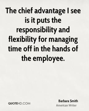 Barbara Smith - The chief advantage I see is it puts the responsibility and flexibility for managing time off in the hands of the employee.