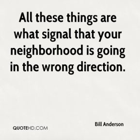 All these things are what signal that your neighborhood is going in the wrong direction.