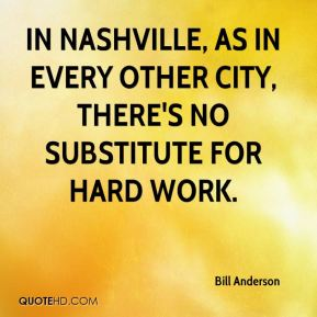 In Nashville, as in every other city, there's no substitute for hard work.