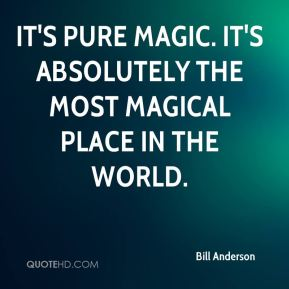 It's pure magic. It's absolutely the most magical place in the world.