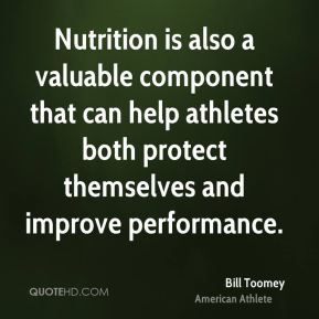 Bill Toomey - Nutrition is also a valuable component that can help athletes both protect themselves and improve performance.
