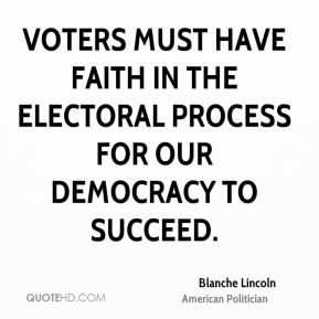 Voters must have faith in the electoral process for our democracy to succeed.
