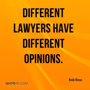 Different lawyers have different opinions.