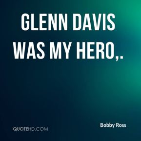 Glenn Davis was my hero.