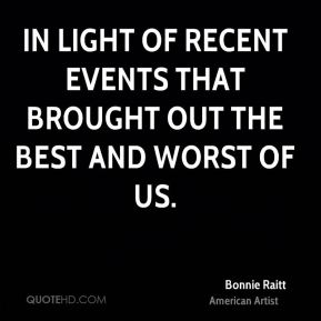 Bonnie Raitt - in light of recent events that brought out the best and worst of us.