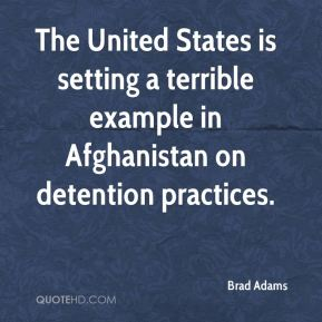 Brad Adams - The United States is setting a terrible example in Afghanistan on detention practices.