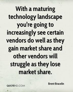 Brent Bracelin - With a maturing technology landscape you're going to increasingly see certain vendors do well as they gain market share and other vendors will struggle as they lose market share.