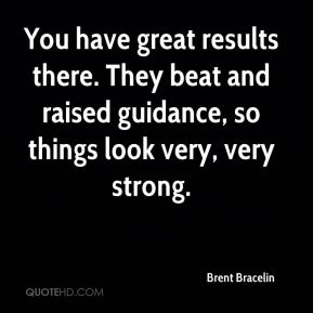 Brent Bracelin - You have great results there. They beat and raised guidance, so things look very, very strong.