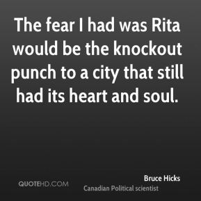 The fear I had was Rita would be the knockout punch to a city that still had its heart and soul.
