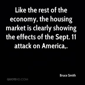 Bruce Smith - Like the rest of the economy, the housing market is clearly showing the effects of the Sept. 11 attack on America.
