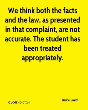 Bruce Smith - We think both the facts and the law, as presented in that complaint, are not accurate. The student has been treated appropriately.