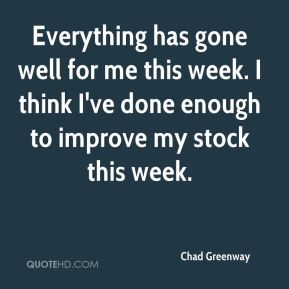 Everything has gone well for me this week. I think I've done enough to improve my stock this week.