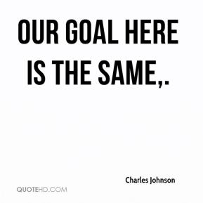 Our goal here is the same.