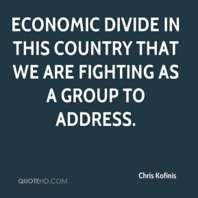 economic divide in this country that we are fighting as a group to address.