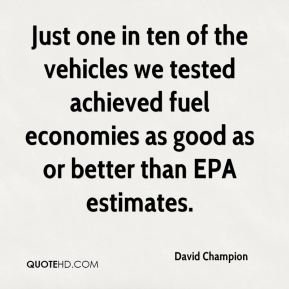 David Champion - Just one in ten of the vehicles we tested achieved fuel economies as good as or better than EPA estimates.