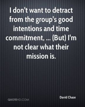 I don't want to detract from the group's good intentions and time commitment, ... (But) I'm not clear what their mission is.