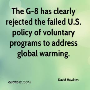 David Hawkins - The G-8 has clearly rejected the failed U.S. policy of voluntary programs to address global warming.