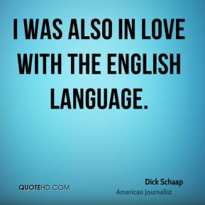 I was also in love with the English language.