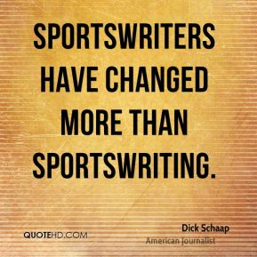 Sportswriters have changed more than sportswriting.