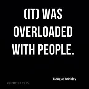 (It) was overloaded with people.