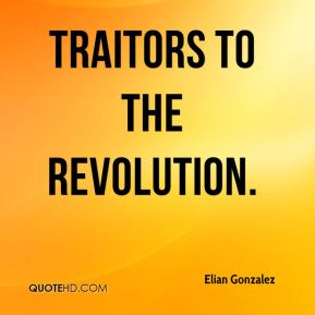 traitors to the revolution.