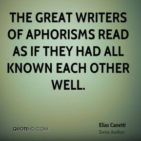 The great writers of aphorisms read as if they had all known each other well.