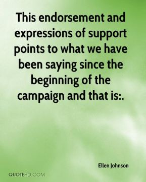 Ellen Johnson - This endorsement and expressions of support points to what we have been saying since the beginning of the campaign and that is:.