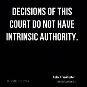 Decisions of this Court do not have intrinsic authority.