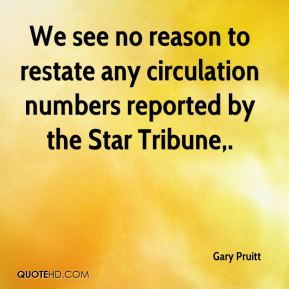 We see no reason to restate any circulation numbers reported by the Star Tribune.