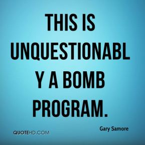 this is unquestionably a bomb program.