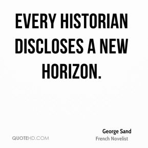 Every historian discloses a new horizon.
