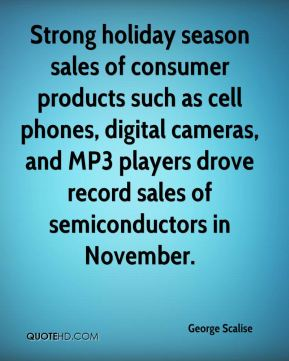 Strong holiday season sales of consumer products such as cell phones, digital cameras, and MP3 players drove record sales of semiconductors in November.