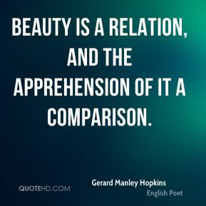 Beauty is a relation, and the apprehension of it a comparison.