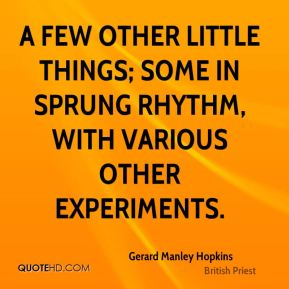 Gerard Manley Hopkins - A few other little things; some in sprung rhythm, with various other experiments.
