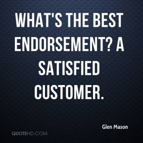 Glen Mason - What's the best endorsement? A satisfied customer.