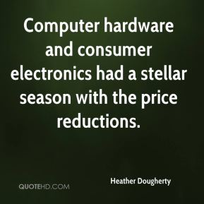 Computer hardware and consumer electronics had a stellar season with the price reductions.