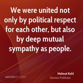 We were united not only by political respect for each other, but also by deep mutual sympathy as people.