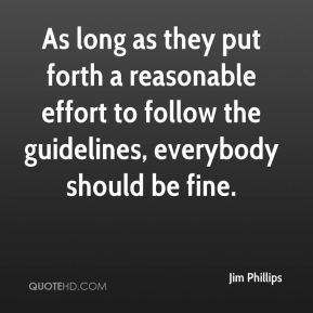 As long as they put forth a reasonable effort to follow the guidelines, everybody should be fine.