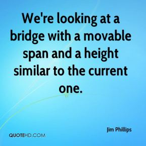 We're looking at a bridge with a movable span and a height similar to the current one.