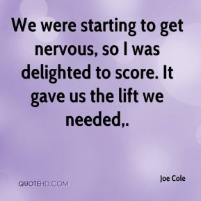 Joe Cole  - We were starting to get nervous, so I was delighted to score. It gave us the lift we needed.