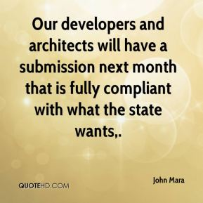 John Mara  - Our developers and architects will have a submission next month that is fully compliant with what the state wants.